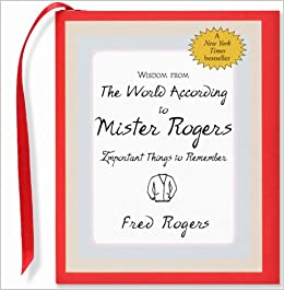 An image of the book cover for Fred Rogers' Wisdom from the World According to Mr. Rogers